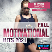 Fall Motivational Hits 2021 (15 Tracks Non-Stop Mixed Compilation For Fitness & Workout) von Various Artists