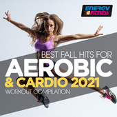 Best Fall Hits For Aerobic & Cardio 2021 Workout Compilation 135 Bpm / 32 Count by Various Artists