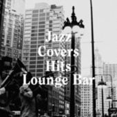Jazz Covers Hits Lounge Bar by Soft Jazz Music