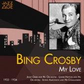 My Love (1933 - 1934) de Bing Crosby