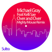 Over and Over (Mighty Mouse Remix) von Michael Gray