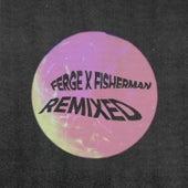 Ferge X Fisherman Remixed by Ferge X Fisherman