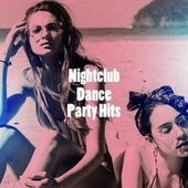 Nightclub Dance Party Hits by Ultimate Dance Hits