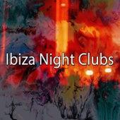 Ibiza Night Clubs by Ibiza Fitness Music Workout