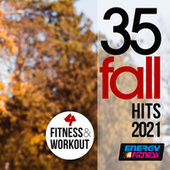 35 Fall Hits For Fitness 2021 by Various Artists