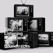 Easy Listening Movie and Tv Soundtracks von A Century Of Movie Soundtracks