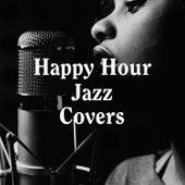Happy Hour Jazz Covers de Various Artists