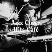 Jazz Cover Hits Café de Smooth Jazz Healers