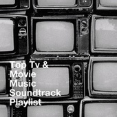Top Tv & Movie Music Soundtrack Playlist by TV Theme Song Library