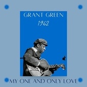 My One and Only Love (1962) by Grant Green
