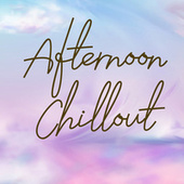 Afternoon Chillout von Various Artists