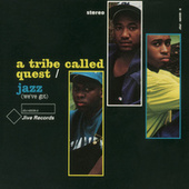 Jazz (We've Got) by A Tribe Called Quest