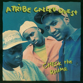 Check The Rhime (Remixes) by A Tribe Called Quest