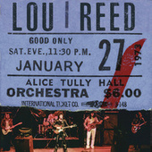 Live At Alice Tully Hall (January 27, 1973 - 2nd Show) by Lou Reed