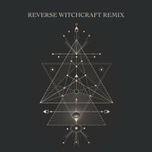 Reverse Witchcraft (Remix) by Planet Asia