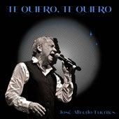 Te Quiero, Te Quiero by José Alfredo Fuentes