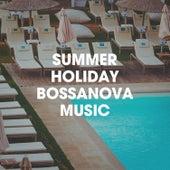 Summer Holiday Bossanova Music von Bossa Nova All-Star Ensemble