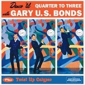Dance `Til Quarter to Three Plus Twist up Calypsso von Gary U.S. Bonds