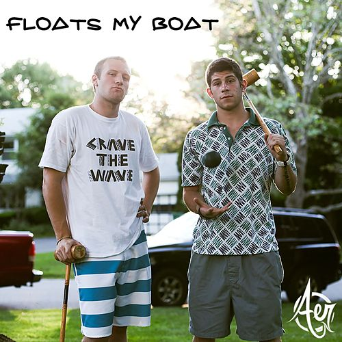 Floats My Boat by AER
