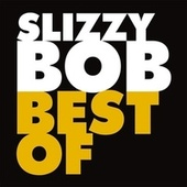 Slizzy Bob Best Of de Slizzy Bob