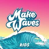 Make Waves (Kids) by Orange Kids Music