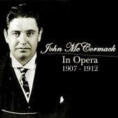 John McCormack In Opera 1907 - 1912 by John McCormack