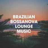 Brazilian Bossanova Lounge Music de Vários intérpretes