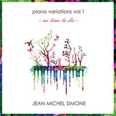 Piano Variations Vol 1 - No Time To Die by Jean Michel Simone