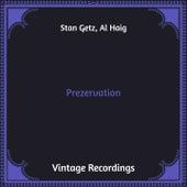 Prezervation (Hq Remastered) de Stan Getz