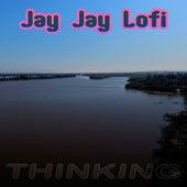 Thinking de Jay Jay Lofi