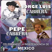 Celebrando la Independencia de Mexico de Jorge Luis Cabrera