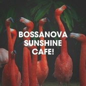 Bossanova Sunshine Cafe! de Bossa Nova Latin Jazz Piano Collective