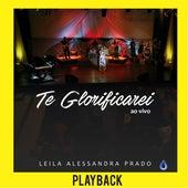 Te Glorificarei ao Vivo (Playback) de Leila Alessandra Prado