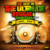 The Best of The Ultimate Reggae & Dancehall, Vol. 1 2007 - 2013 by Various Artists