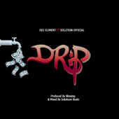 Drip by Dee Element