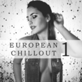 European Chillout, Vol. 1 by Various Artists
