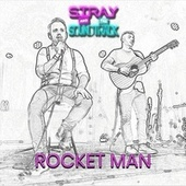 Rocket Man by Stray and the Soundtrack