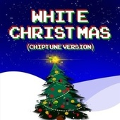 White Christmas (Chiptune Version) by Chiptune Arcade