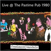 Live @ the Pastime Pub 1980 von Freelance Vandals