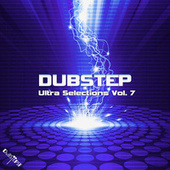 Dubstep Ultra Selections, Vol. 7 by Dr. Spook