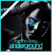 Into the Deep Underground (New York Edition) von Various Artists