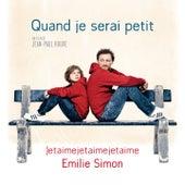 Jetaimejetaimejetaime (Extrait de la Bande Originale du film  ''Quand je serai petit'') de Emilie Simon
