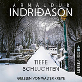 Tiefe Schluchten (Ungekürzt) von Arnaldur Indriðason