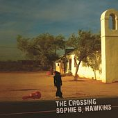 The Crossing de Sophie B. Hawkins