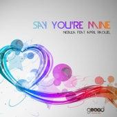 Say You're Mine by Nebula