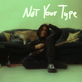 Not Your Type by ALL