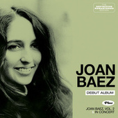 Debut Album Plus Joan Baez Vol. 2 And in Concert de Joan Baez