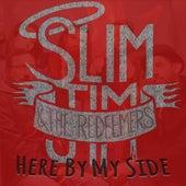 Here by My Side fra Slim Jim