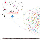 Launch Yourself by Adem