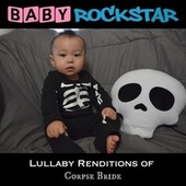 Lullaby Renditions of Corpse Bride by Baby Rockstar